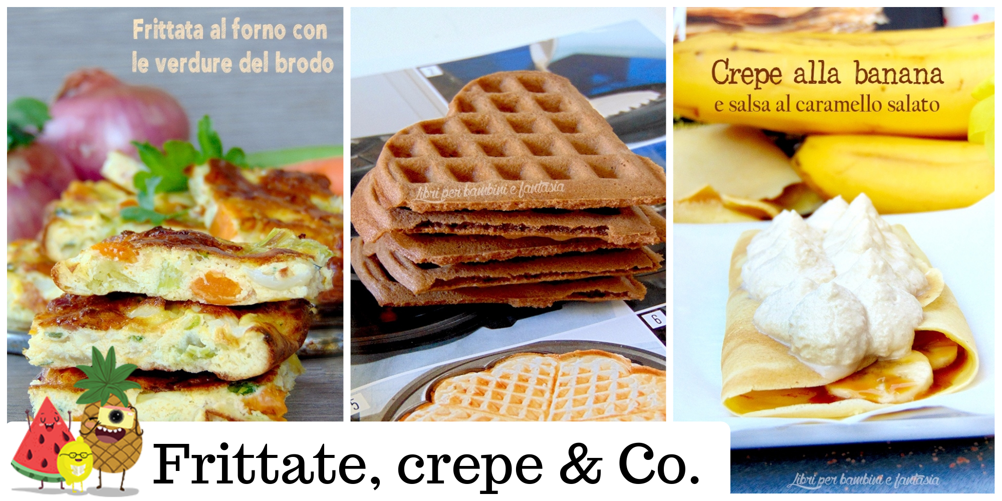 Frittate, crepe & Co.