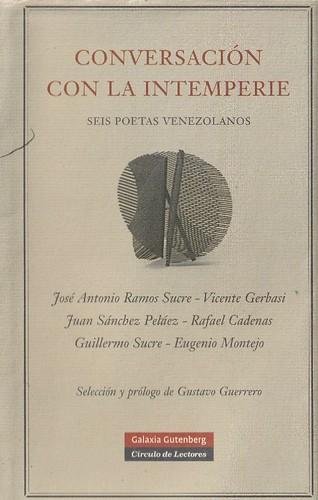 CONVERSACIÓN CON LA INTEMPERIE. SEIS POETAS VENEZOLANOS
