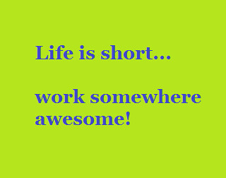 Life is short..work somewhere awesome - GoodwillMidMich - Flickr