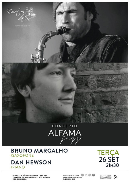 CONCERTO ALFAMA JAZZ - Duetos da Sé - Alfama Lisboa - TERÇA-FEIRA 26 SETEMBRO 2017 - 21h30 - Bruno Margalho - Dan Hewson
