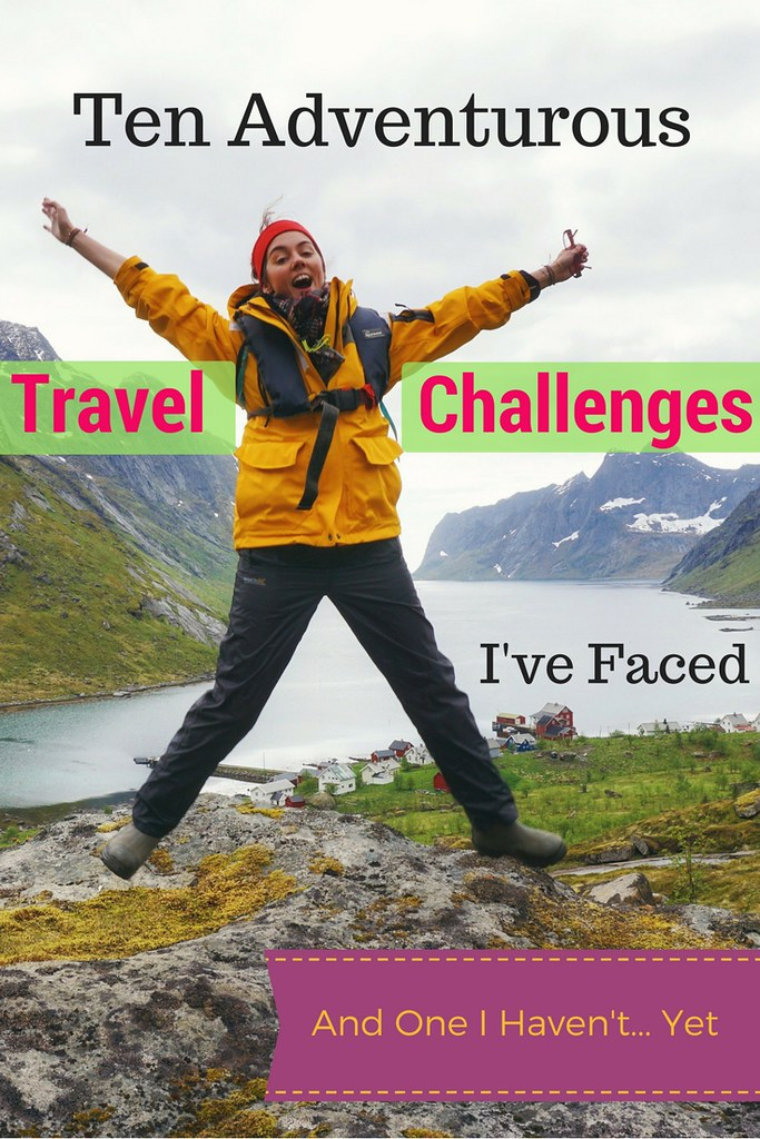 The Ten Most Adventurous Travel Challenges I've Ever Faced