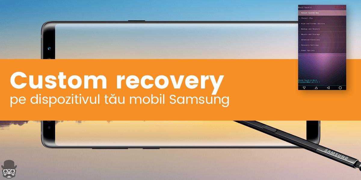 Instalare custom recovery pe dispozitivul Samsung