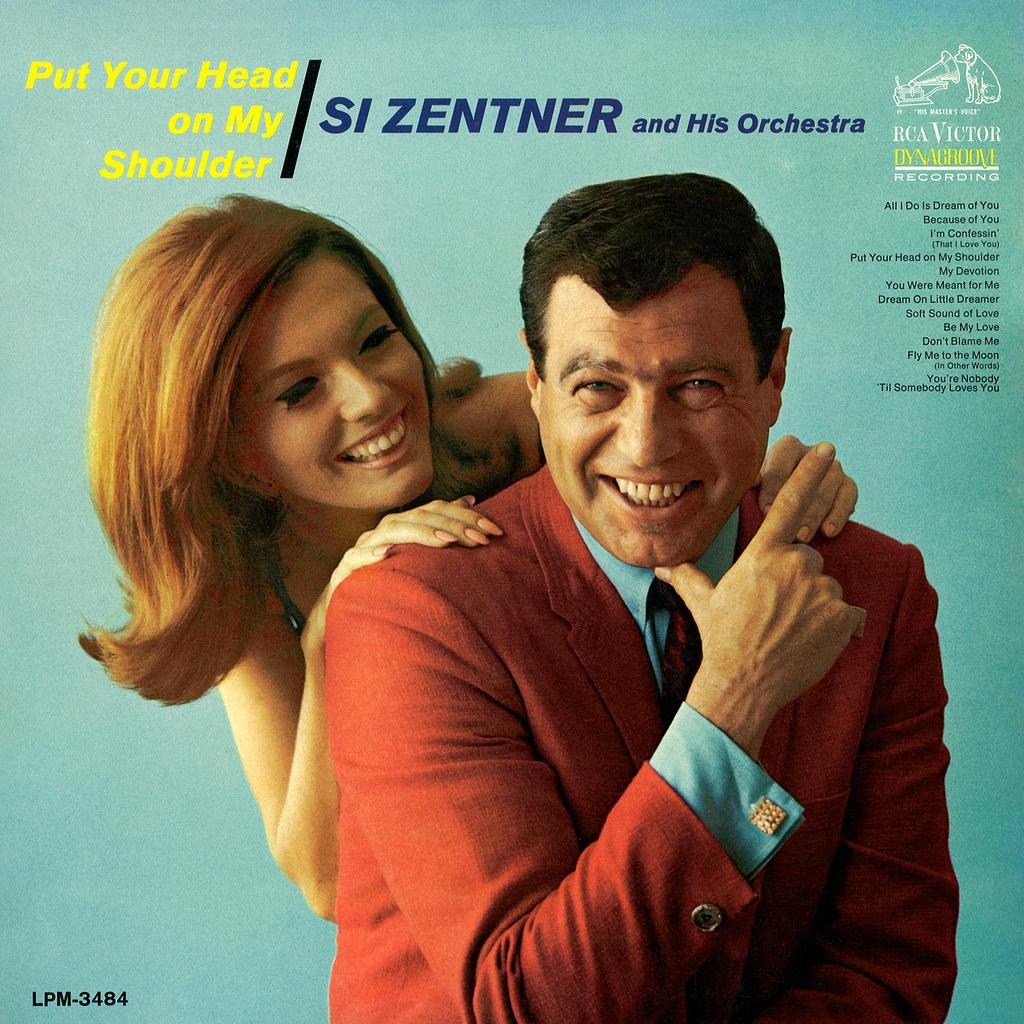 Si Zentner - Put Your Head on My Shoulder