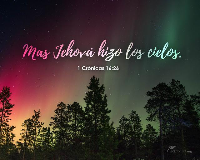 Mas Jehová hizo los cielos