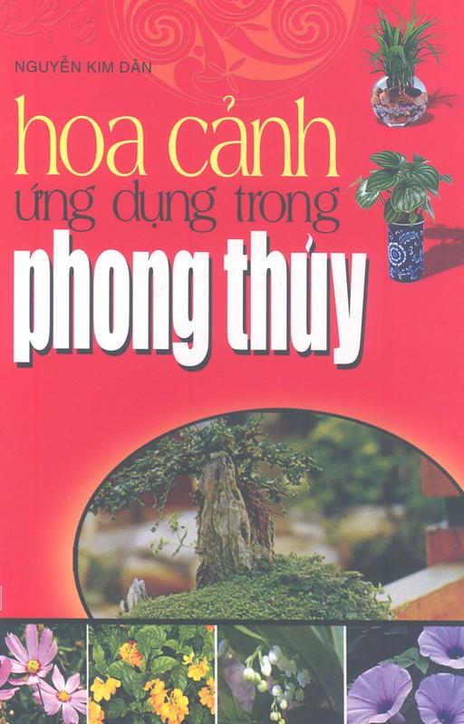 Hoa Cảnh ứng Dụng Trong Phong Thủy - Nguyễn Kim Dân