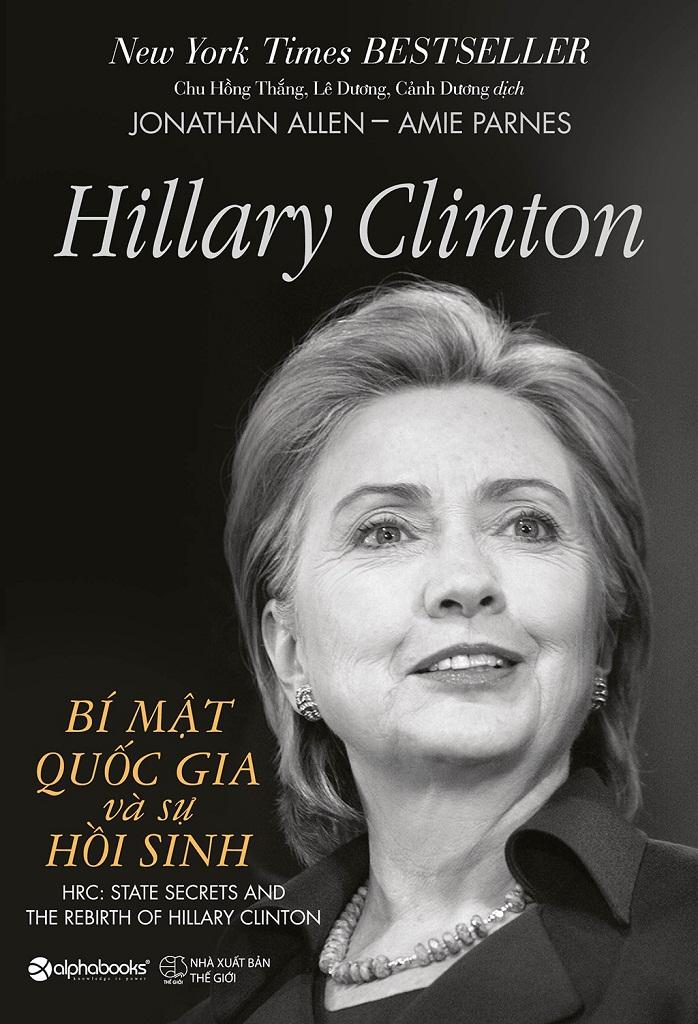 Hillary Clinton - Bí Mật Quốc Gia Và Sự Hồi Sinh - Jonathan Allen & Amie Parnes