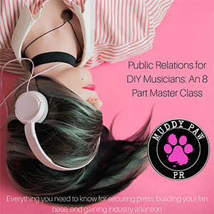 Public Relations for DIY Musicians- An 8 Part Master Class (5) copy