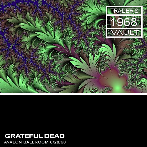 Grateful Dead - Avalon Ballroom, San Francisco, (08/28/68)
