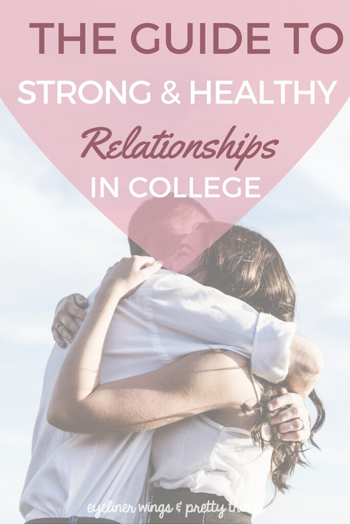 The Guide to Strong & Healthy Relationships in College // ew & pt