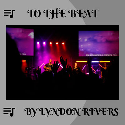 Lyndon-Rivers-TO_THE_BEAT_COVER