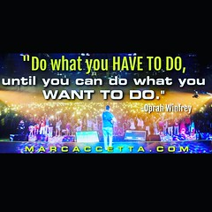 Do what you HAVE TO DO, until you can do what you WANT TO DO. -Oprah Winfrey #oprahwinfrey