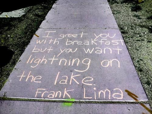 Chalking of Frank Lima poem along the Treat Walkway in the Broadmoor-Broadway Village Neighborhood. (Urban Poetry Pollinators)