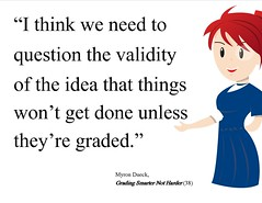 """Educational Postcard: """"I think we need to  question the validity  of the idea that things won't get done unless they're graded."""""""