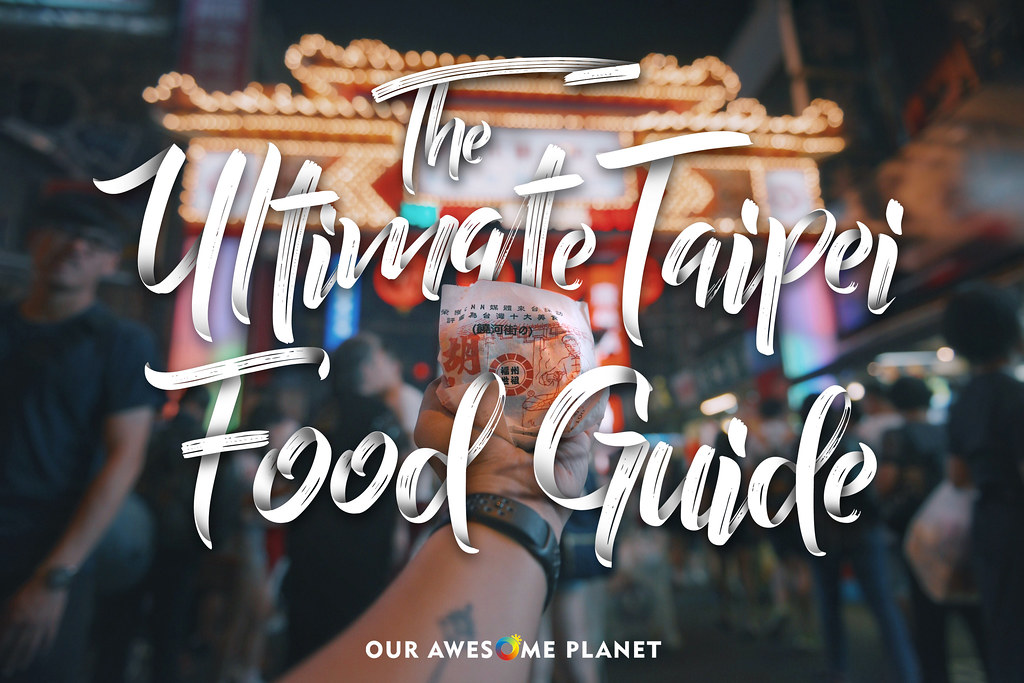 TAIWAN FOOD: The Ultimate Taipei Food Guide!