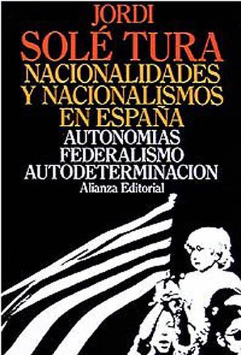 17i29 Nacionalidades y nacionalismos en España Autonomias Federalismo, Autodeterminacion Jordi Solé Tura