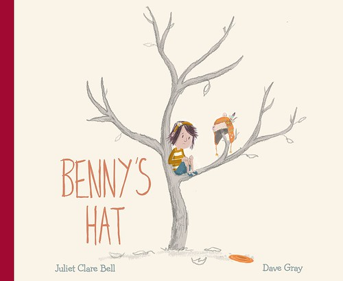 Juliet Clare Bell and Dave Gray, Benny's Hat