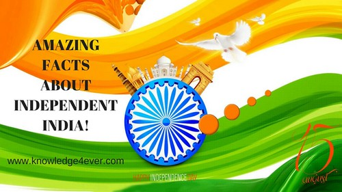 Amazing facts about Independent India!