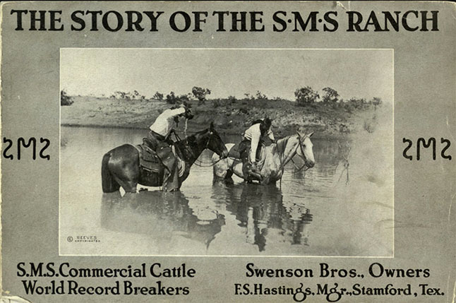 The Story of the S·M·S Ranch. [Stamford, TX?]: [Swenson Bros.?], [1919]. Print.