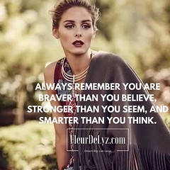 "Always remember you are braver than you believe, stronger than you seem, and smarter than you think."" – Christopher Robin"