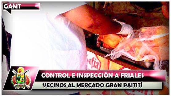 control-e-inspeccion-a-friales-vecinos-al-mercado-gran-paititi