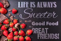 Strawberries- Life is Sweeter