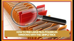 HOW TO FIND LARGE FILES / FOLDERS THAT MAY BE TAKE UP TOO MUCH FILE SPACE