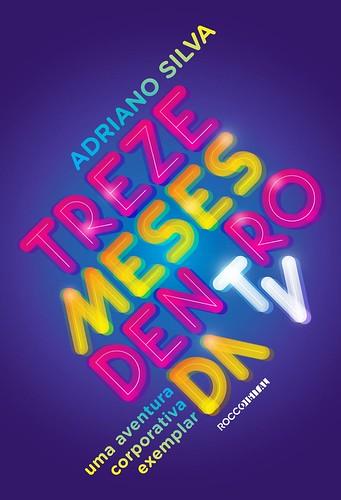 Capa do Livro 'Treze Meses Dentro da TV', de Adriano Silva