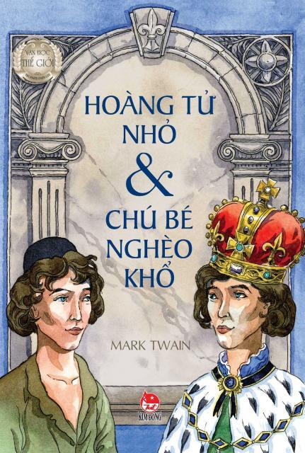 Hoàng Tử Nhỏ Và Chú Bé Nghèo Khổ - Mark Twain