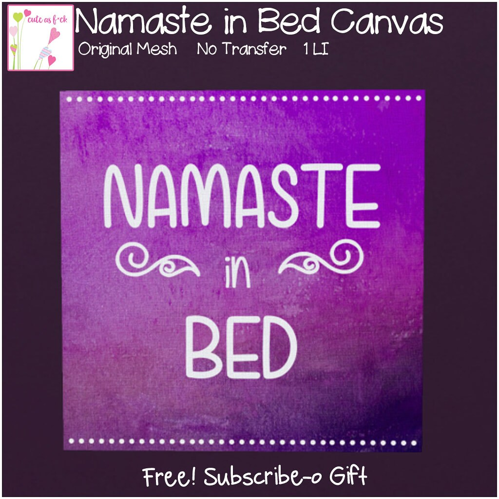 ::cute as f*ck:: FREE GIFT Namaste In Bed Canvas - TeleportHub.com Live!