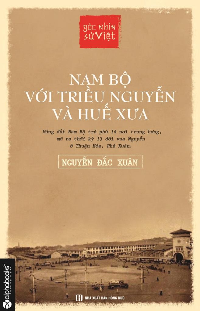 Nam Bộ Với Triều Nguyễn và Huế Xưa - Nguyễn Đắc Xuân