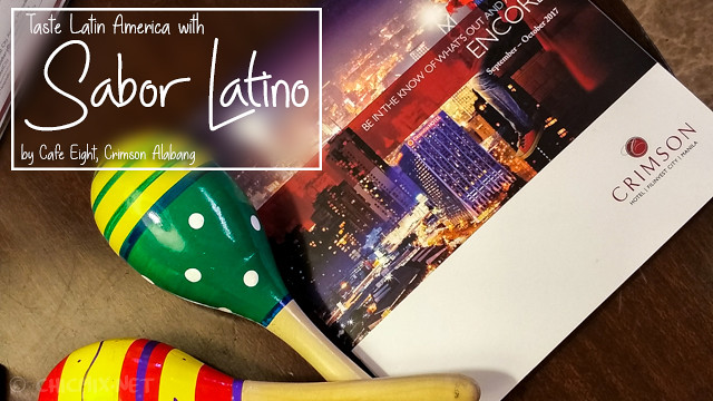 Taste Latin America with Sabor Latino by Cafe 8 Crimson Alabang