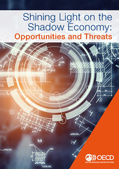 Shining Light on the Shadow Economy - Opportunities and threats
