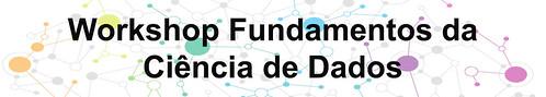 Workshop Fundamentos da Ciência de Dados