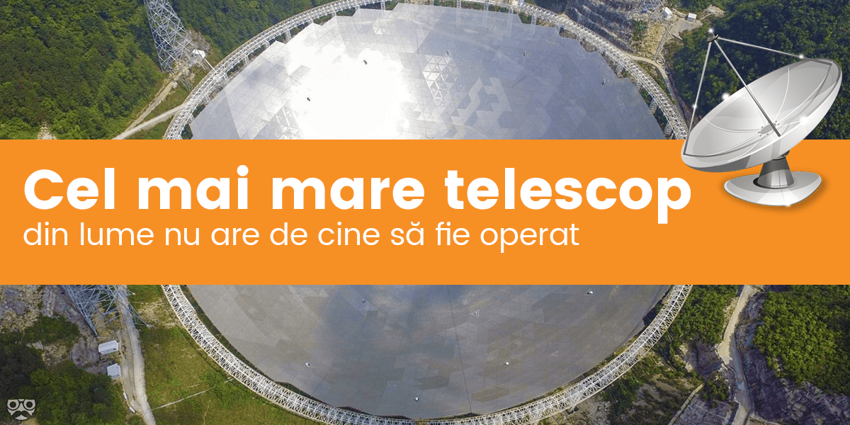 cel mai mare telescop din lume