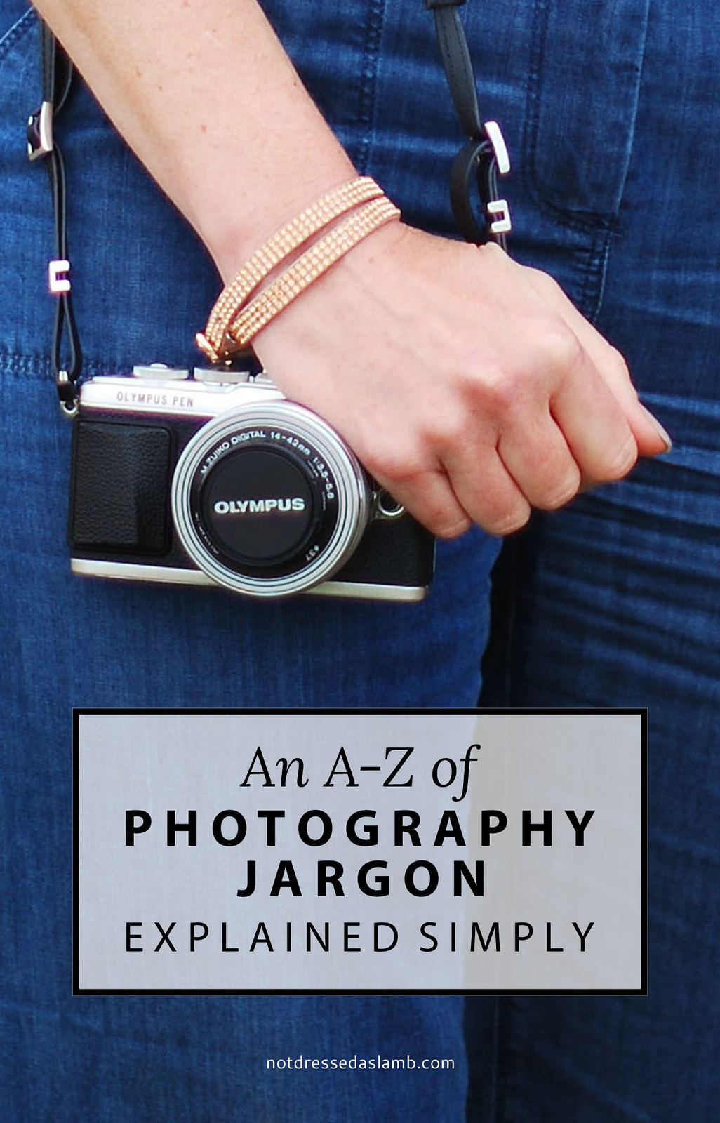 An A-Z of Photography Jargon Explained - Simply | Not Dressed As Lamb