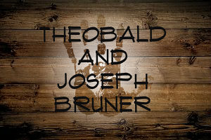 Bruner, Theobald and Joseph
