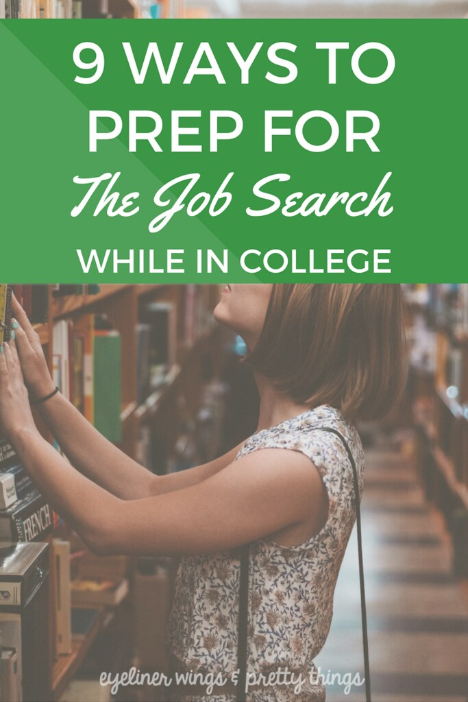 9 Ways to Prepare for the Job Search While in College - Tips for Job Searching - Job Search Tips in College - ew & pt