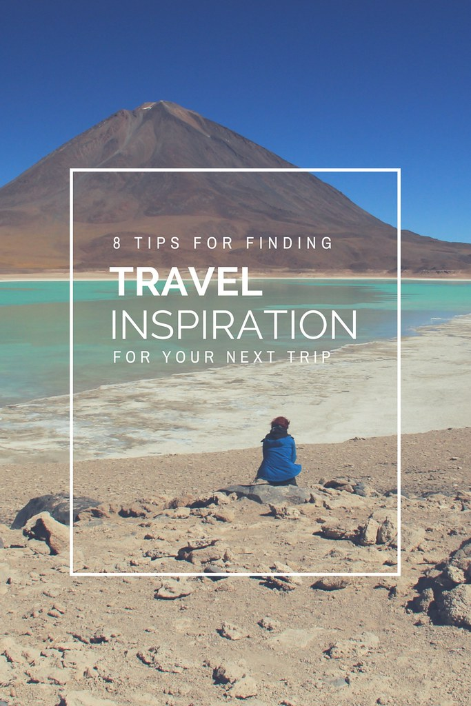 8 tips for finding travel inspiration for your next trip