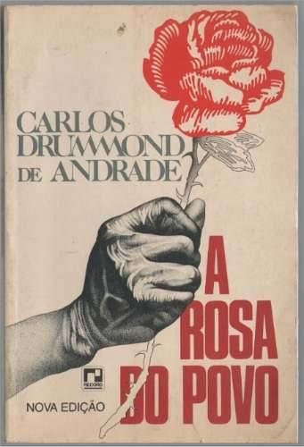 A Rosa do Povo é uma obra sensacional e merece ser lida - Créditos: Divulgação