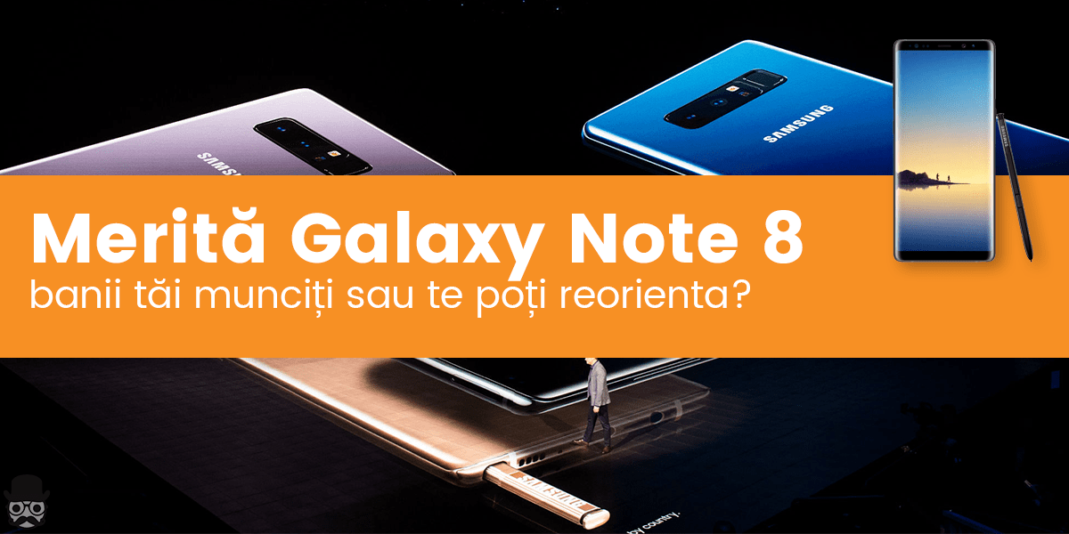 Sa nu cumperi un Galaxy Note 8