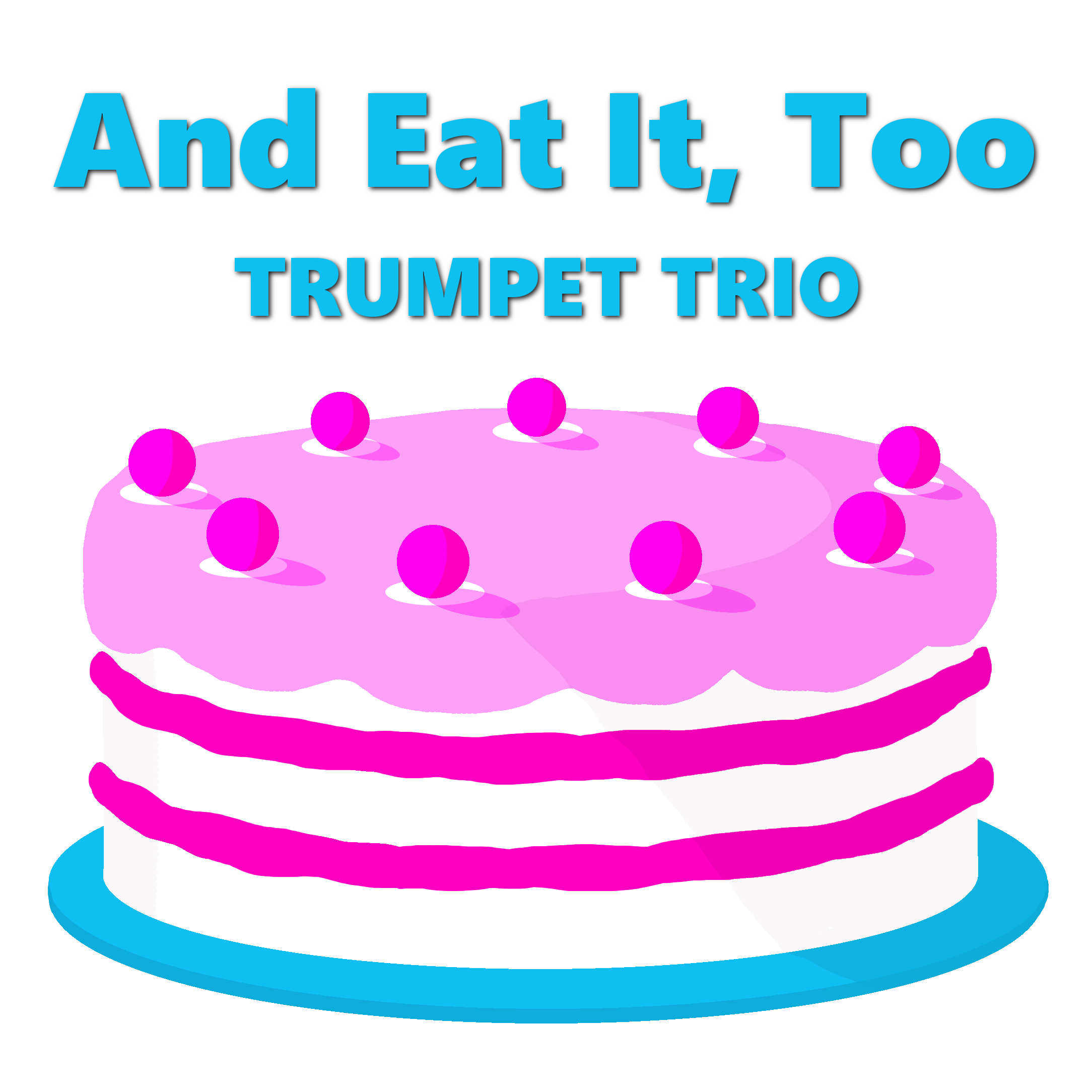 And Eat it, Too for Trumpet Trio