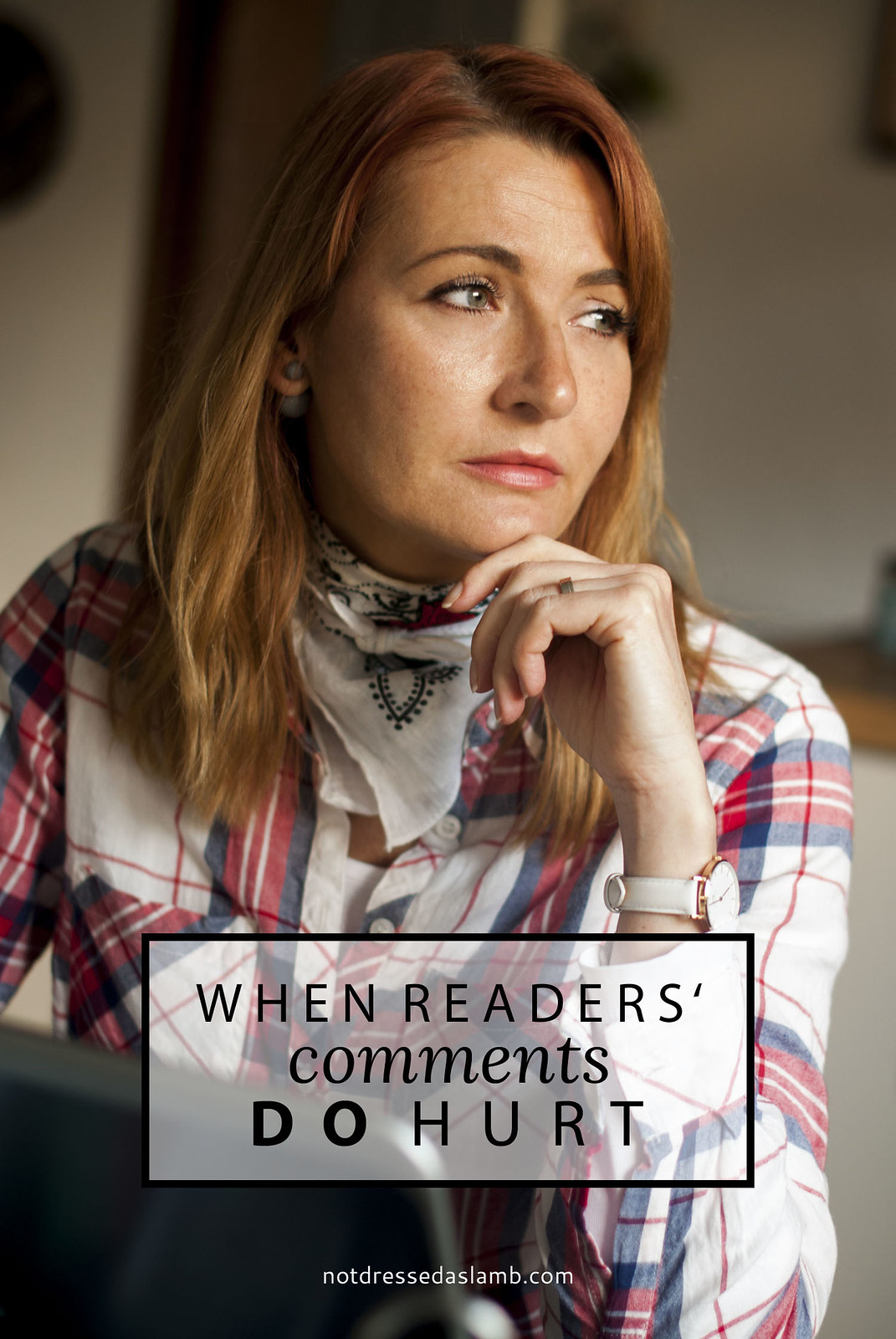 When Readers' Comments DO Hurt | Not Dressed As Lamb