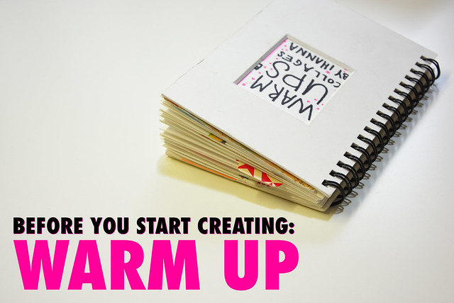 Before you Start, create a Warm Up Collage