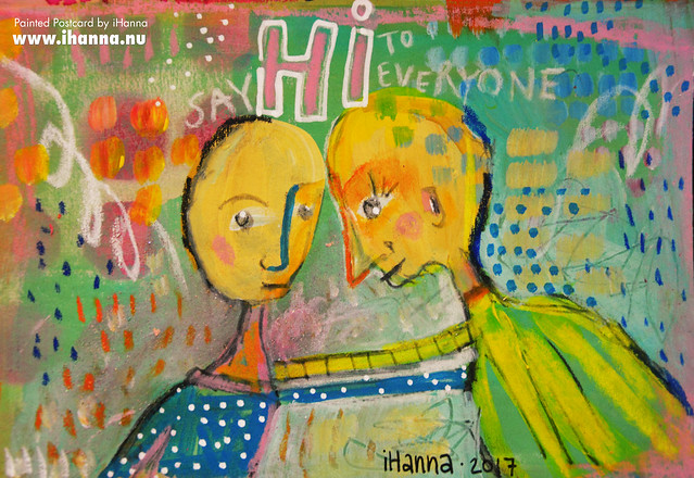DIY Postcard | Say Hi to everyone you meet (Photo and art by Hanna Andersson a.k.a. iHanna, Sweden) #mailart