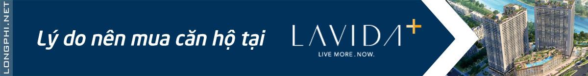 Vì sao nên đầu tư vào Lavida Plus + của Quốc Cường Gia Lai.