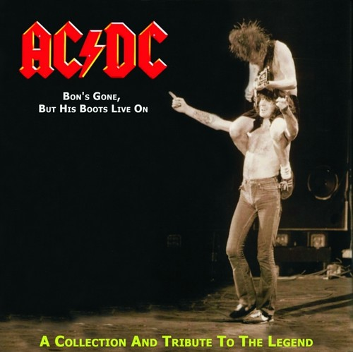 AC/DC - Bon's Gone But His Boots Live ON