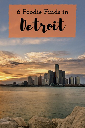 6 Foodie Finds in Detroit