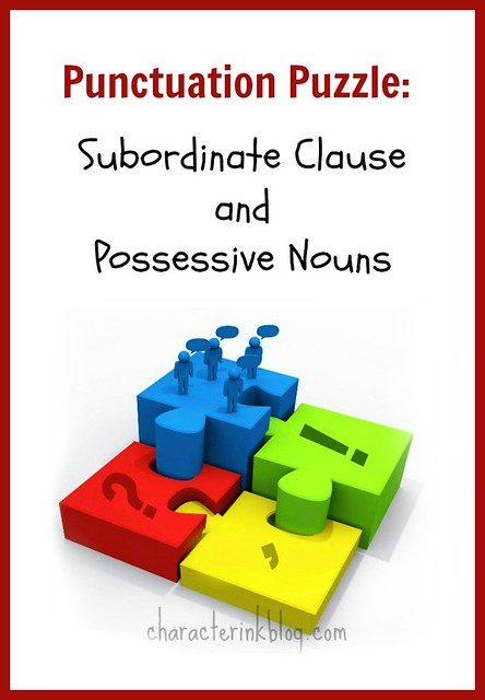 Punctuation Puzzle: Subordinate Clause and Possessive Nouns