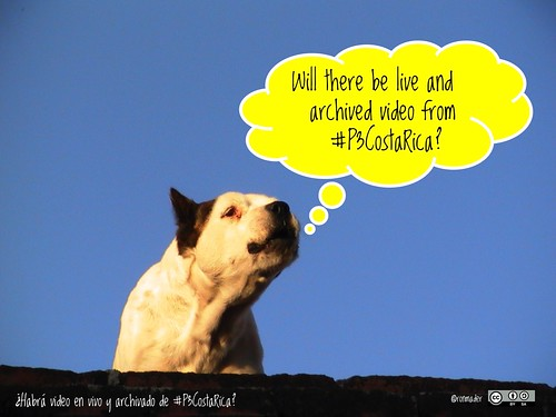 Will there be live and archived video from #P3CostaRica? ¿Habrá video en vivo y archivado de #P3CostaRica? #roofdog