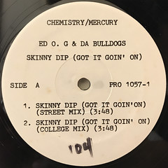 ED O.G & DA BULLDOGS:SKINNY DIP(GOT IT GOIN' ON)(LABEL SIDE-A)